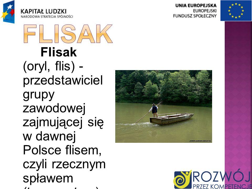 Flisak (oryl, flis) - przedstawiciel grupy zawodowej zajmującej się w dawnej Polsce flisem, czyli rzecznym spławem (transportem) towarów.