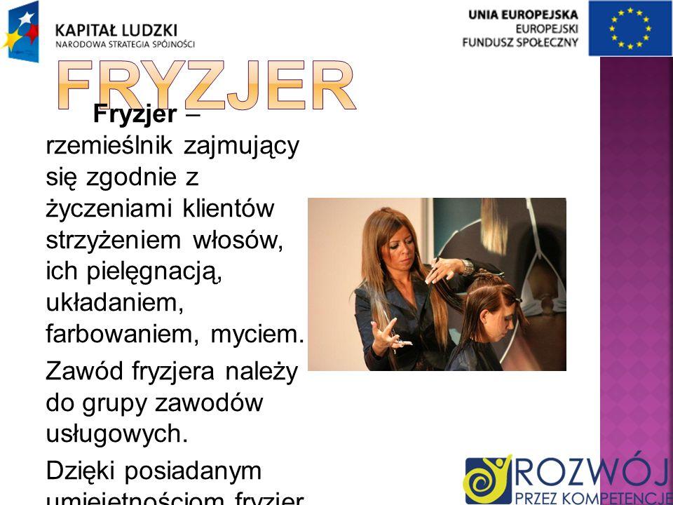 Fryzjer – rzemieślnik zajmujący się zgodnie z życzeniami klientów strzyżeniem włosów, ich pielęgnacją, układaniem, farbowaniem, myciem. Zawód fryzjera