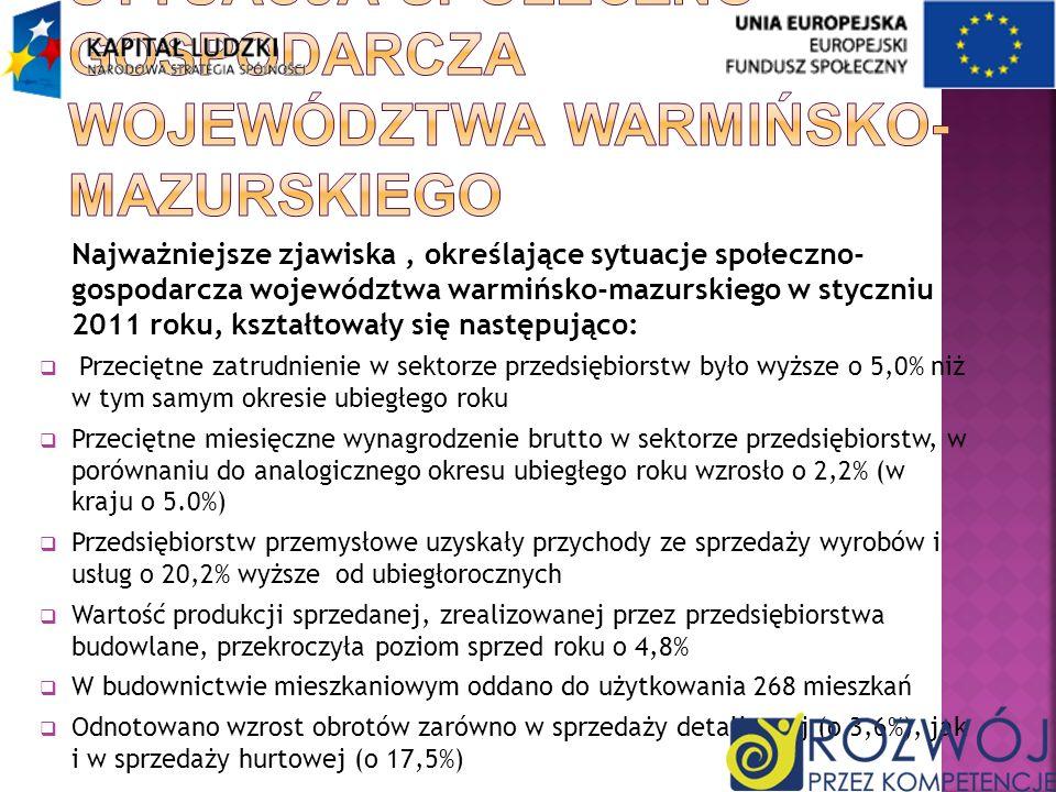 Najważniejsze zjawiska, określające sytuacje społeczno- gospodarcza województwa warmińsko-mazurskiego w styczniu 2011 roku, kształtowały się następują