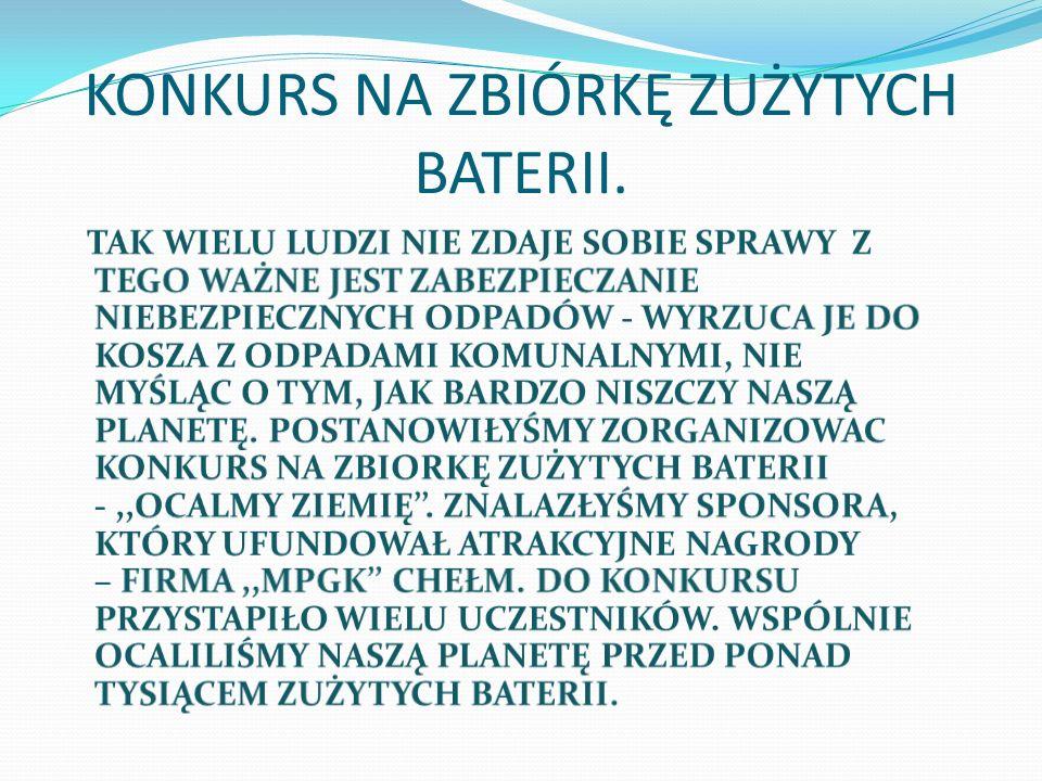KONKURS NA ZBIÓRKĘ ZUŻYTYCH BATERII.
