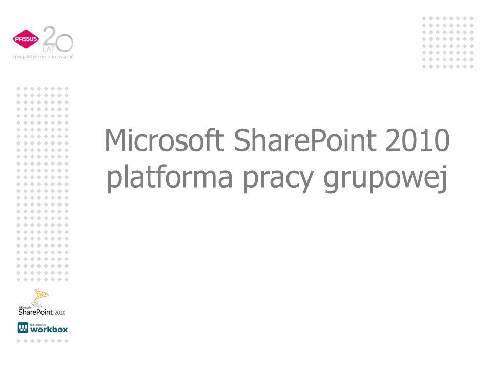 Microsoft SharePoint 2010 platforma pracy grupowej