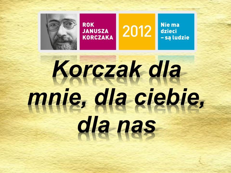 Janusz Korczak Podsumowanie projektu edukacyjnego klasy IIa Prezentację przygotowali: Paweł Lipiór, Mateusz Bryk, Dominik Dolot i Adam Szot
