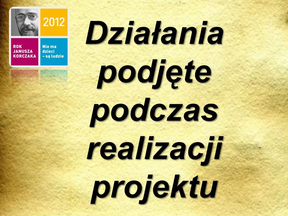 Główne cele projektu Popularyzacja tekstów Janusza Korczaka wśród dzieci i młodzieży Kształtowanie: umiejętności wyszukiwania informacji i poprawnego