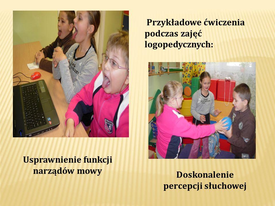 Usprawnienie funkcji narządów mowy Doskonalenie percepcji słuchowej Przykładowe ćwiczenia podczas zajęć logopedycznych: