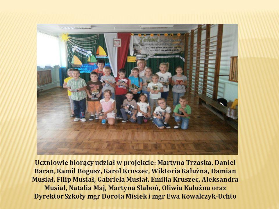 Uczniowie biorący udział w projekcie: Martyna Trzaska, Daniel Baran, Kamil Bogusz, Karol Kruszec, Wiktoria Kałużna, Damian Musiał, Filip Musiał, Gabri