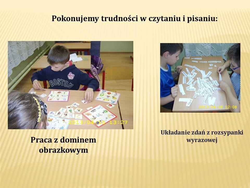 Praca z dominem obrazkowym Pokonujemy trudności w czytaniu i pisaniu: Układanie zdań z rozsypanki wyrazowej