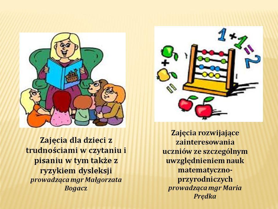 Zajęcia rozwijające zainteresowania uczniów ze szczególnym uwzględnieniem nauk matematyczno- przyrodniczych prowadząca mgr Maria Prędka Zajęcia dla dz