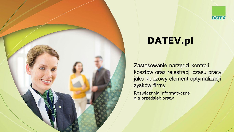 DATEV.pl Zastosowanie narzędzi kontroli kosztów oraz rejestracji czasu pracy jako kluczowy element optymalizacji zysków firmy Rozwiązania informatyczn