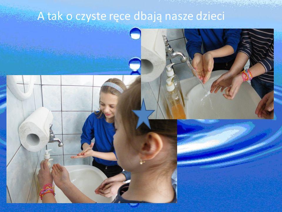 A tak o czyste ręce dbają nasze dzieci
