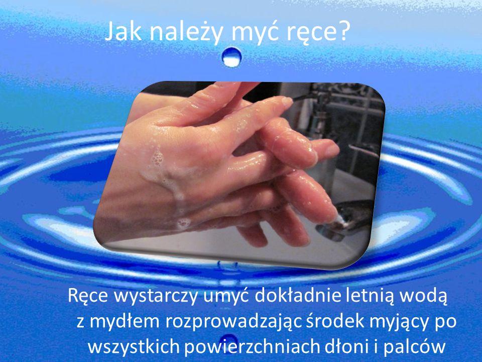 Jak należy myć ręce.