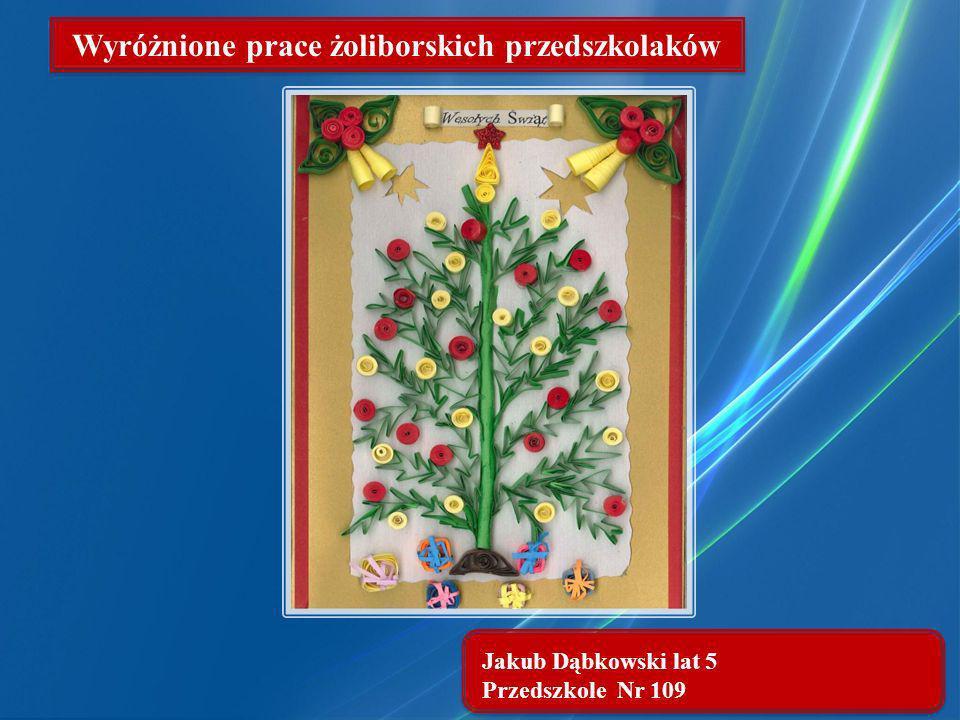 Jakub Dąbkowski lat 5 Przedszkole Nr 109 Wyróżnione prace żoliborskich przedszkolaków