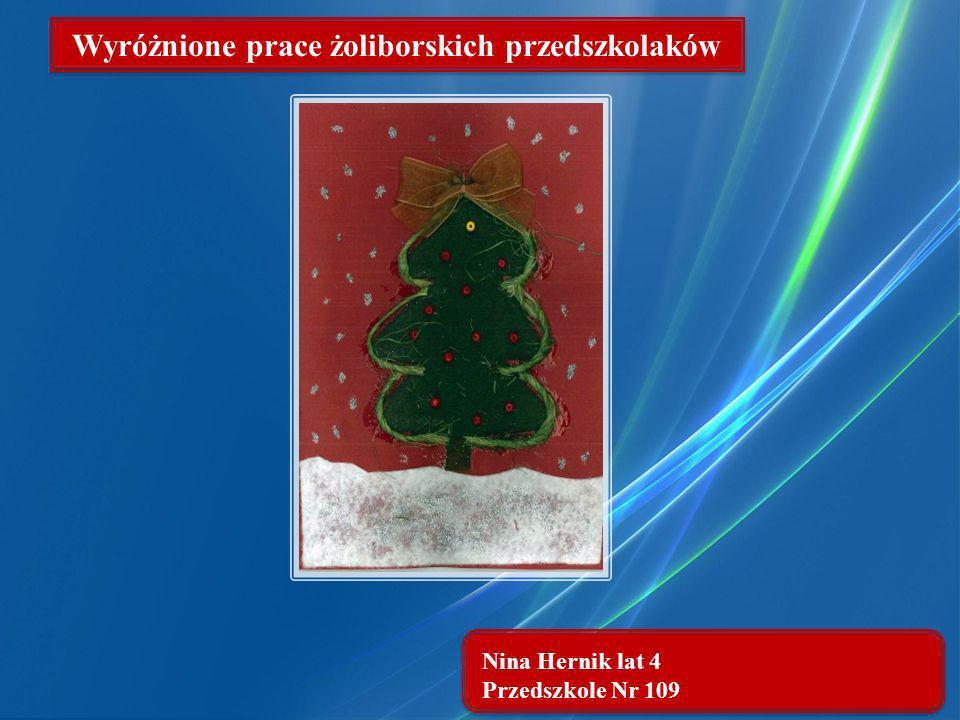 Nina Hernik lat 4 Przedszkole Nr 109 Wyróżnione prace żoliborskich przedszkolaków