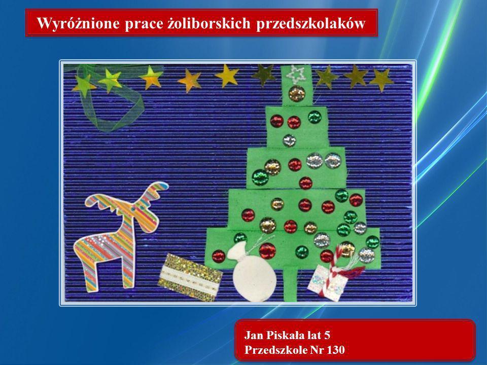 Jan Piskała lat 5 Przedszkole Nr 130 Wyróżnione prace żoliborskich przedszkolaków