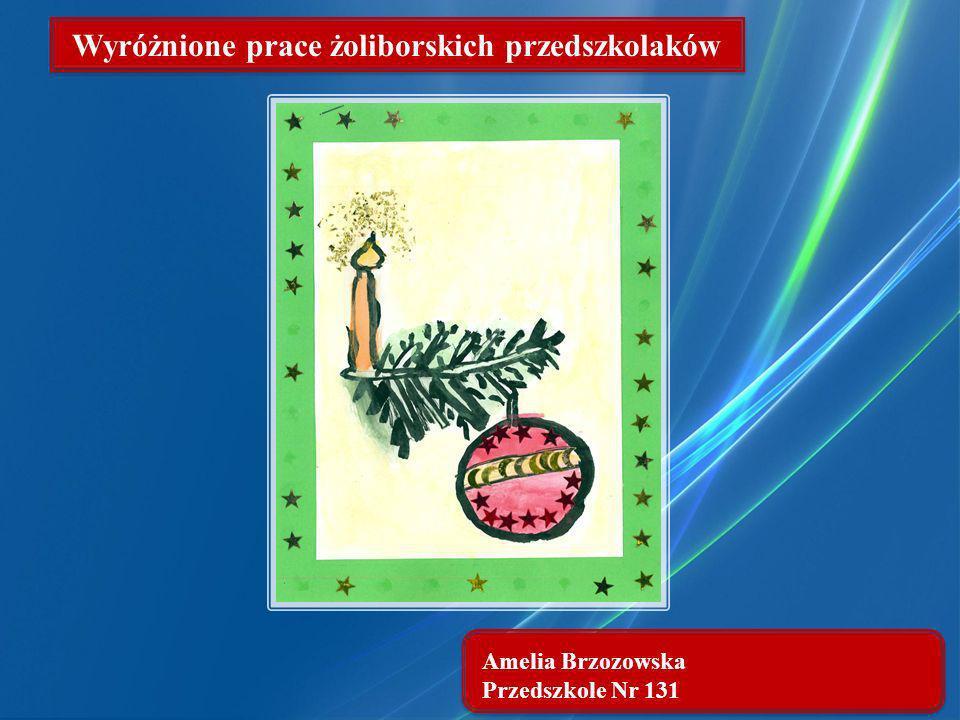 Amelia Brzozowska Przedszkole Nr 131 Wyróżnione prace żoliborskich przedszkolaków