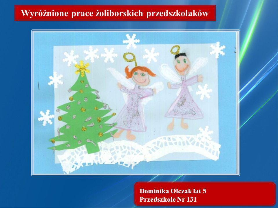 Dominika Olczak lat 5 Przedszkole Nr 131 Wyróżnione prace żoliborskich przedszkolaków