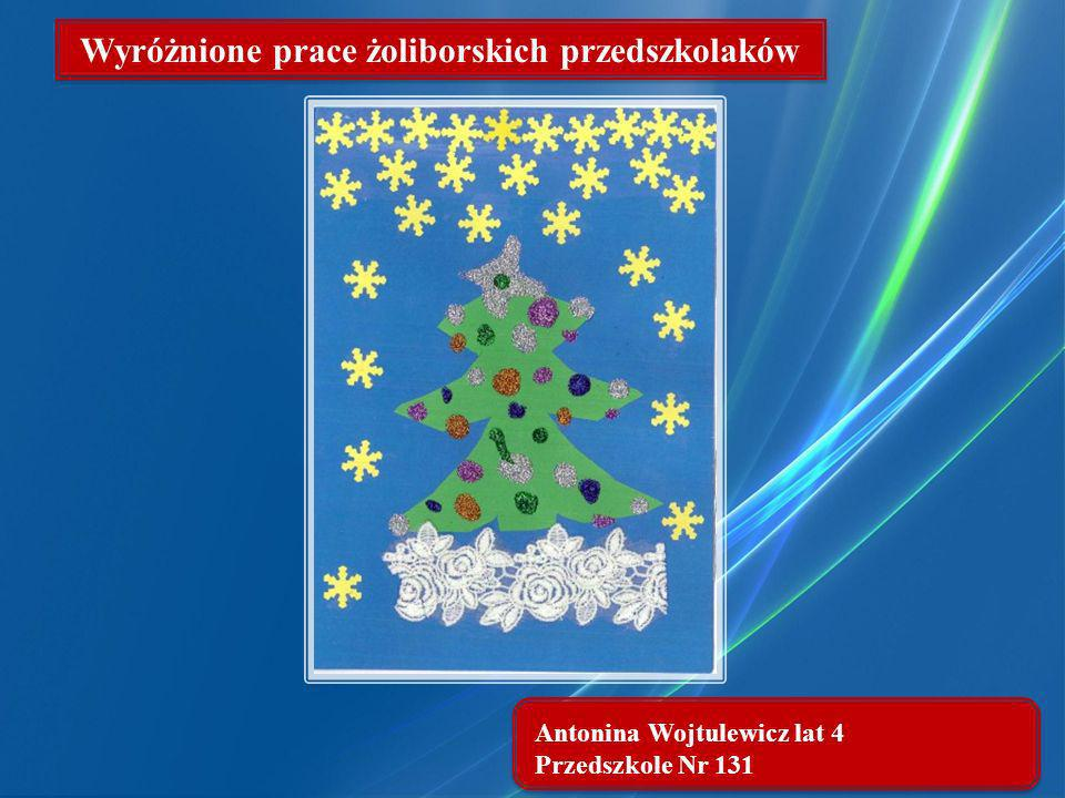 Antonina Wojtulewicz lat 4 Przedszkole Nr 131 Wyróżnione prace żoliborskich przedszkolaków