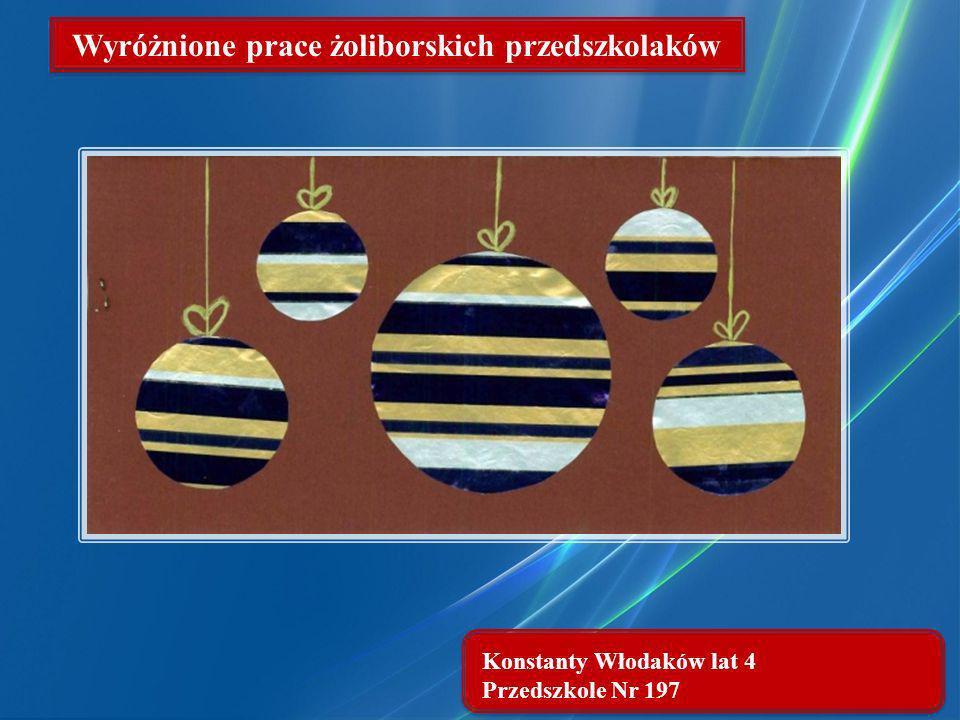 Konstanty Włodaków lat 4 Przedszkole Nr 197 Wyróżnione prace żoliborskich przedszkolaków