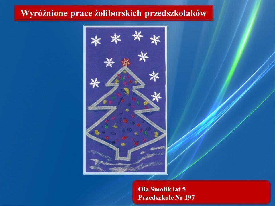 Ola Smolik lat 5 Przedszkole Nr 197 Wyróżnione prace żoliborskich przedszkolaków