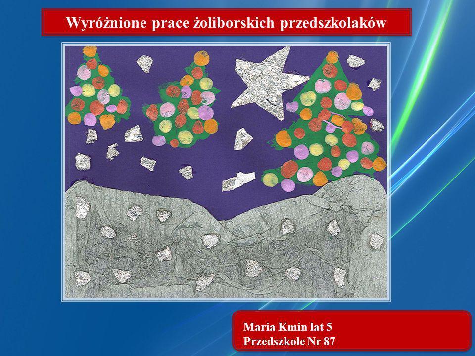 Maria Kmin lat 5 Przedszkole Nr 87 Wyróżnione prace żoliborskich przedszkolaków