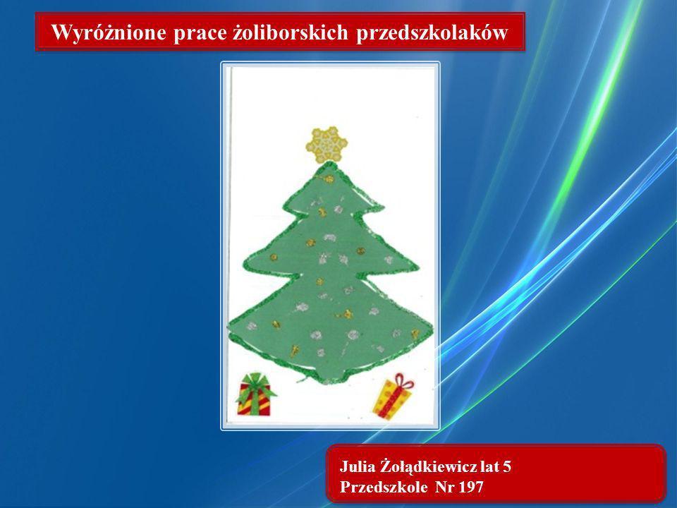 Julia Żołądkiewicz lat 5 Przedszkole Nr 197 Wyróżnione prace żoliborskich przedszkolaków