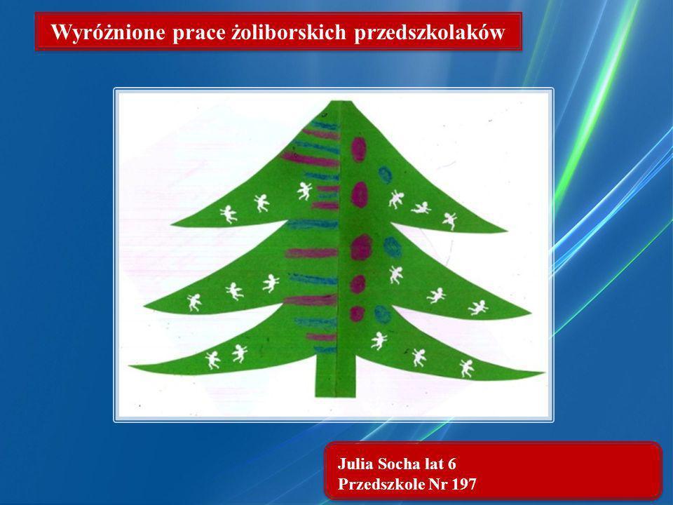Julia Socha lat 6 Przedszkole Nr 197 Wyróżnione prace żoliborskich przedszkolaków