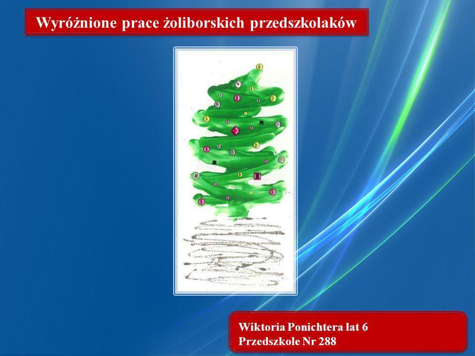 Wiktoria Ponichtera lat 6 Przedszkole Nr 288 Wyróżnione prace żoliborskich przedszkolaków