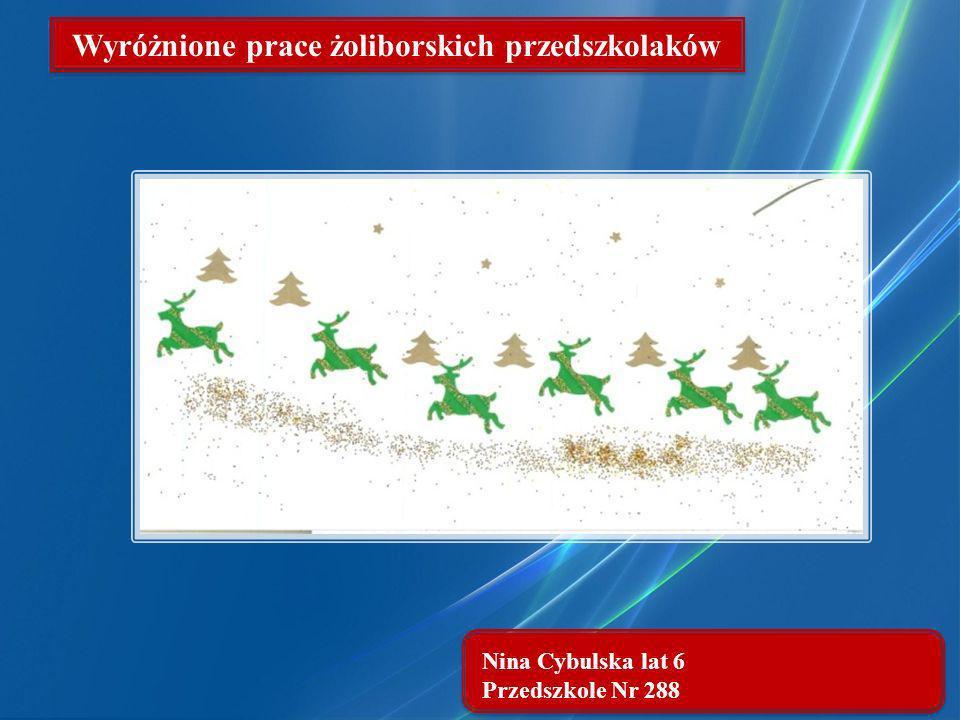 Nina Cybulska lat 6 Przedszkole Nr 288 Wyróżnione prace żoliborskich przedszkolaków