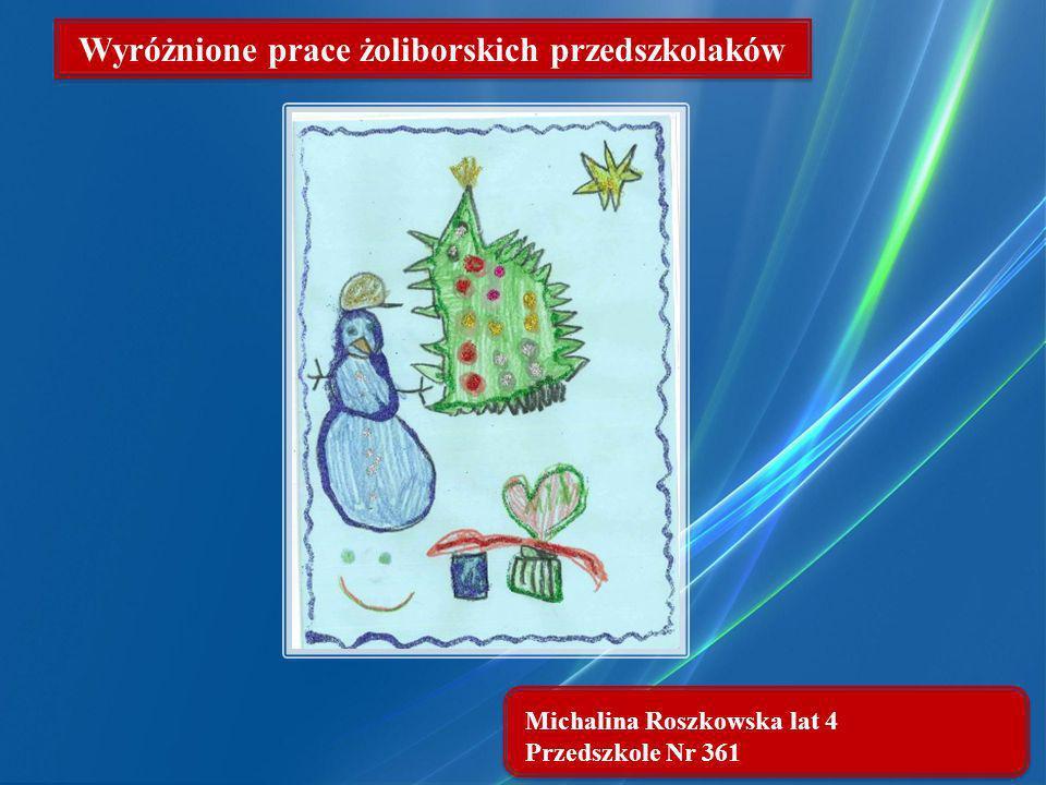 Michalina Roszkowska lat 4 Przedszkole Nr 361 Wyróżnione prace żoliborskich przedszkolaków