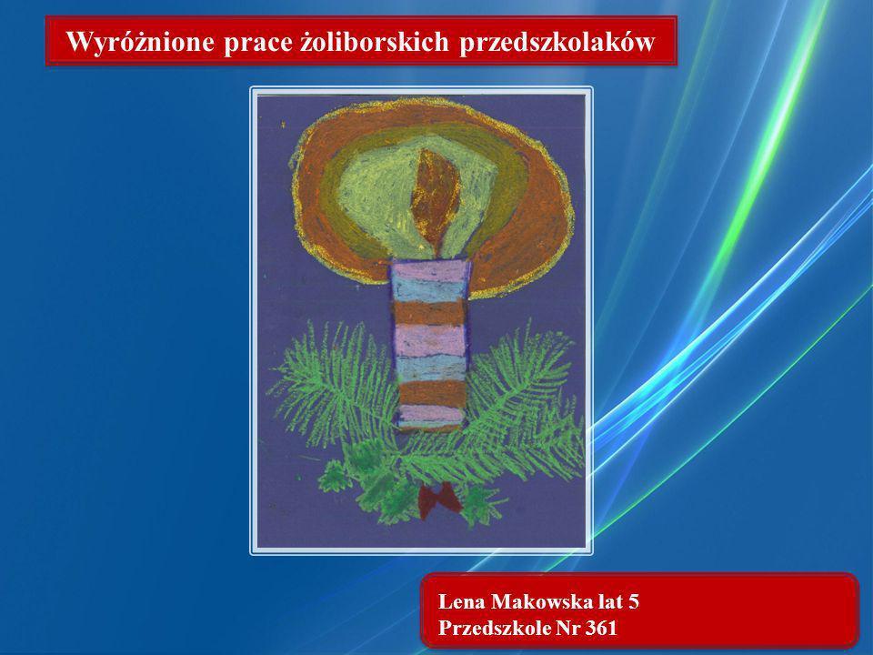 Lena Makowska lat 5 Przedszkole Nr 361 Wyróżnione prace żoliborskich przedszkolaków