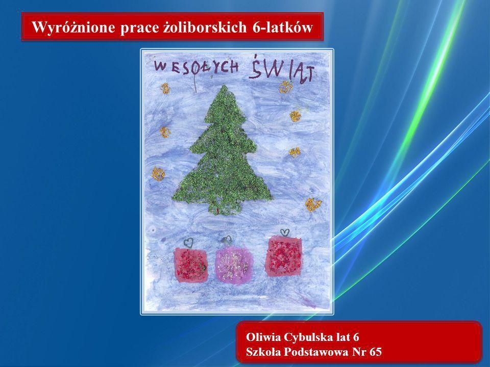 Oliwia Cybulska lat 6 Szkoła Podstawowa Nr 65 Wyróżnione prace żoliborskich 6-latków