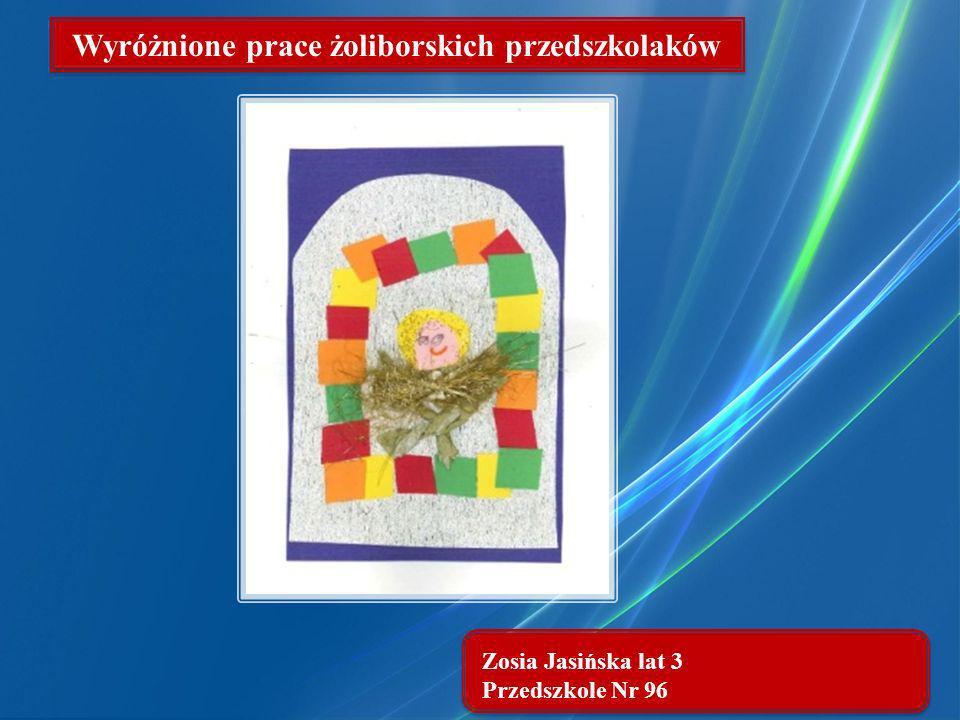 Zosia Jasińska lat 3 Przedszkole Nr 96 Wyróżnione prace żoliborskich przedszkolaków