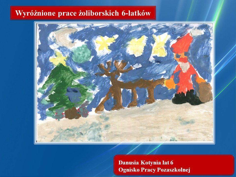 Danusia Kotynia lat 6 Ognisko Pracy Pozaszkolnej Wyróżnione prace żoliborskich 6-latków