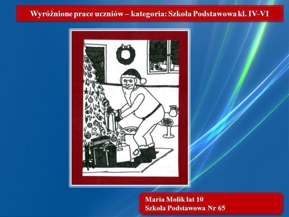 Maria Molik lat 10 Szkoła Podstawowa Nr 65 Wyróżnione prace uczniów – kategoria: Szkoła Podstawowa kl. IV-VI
