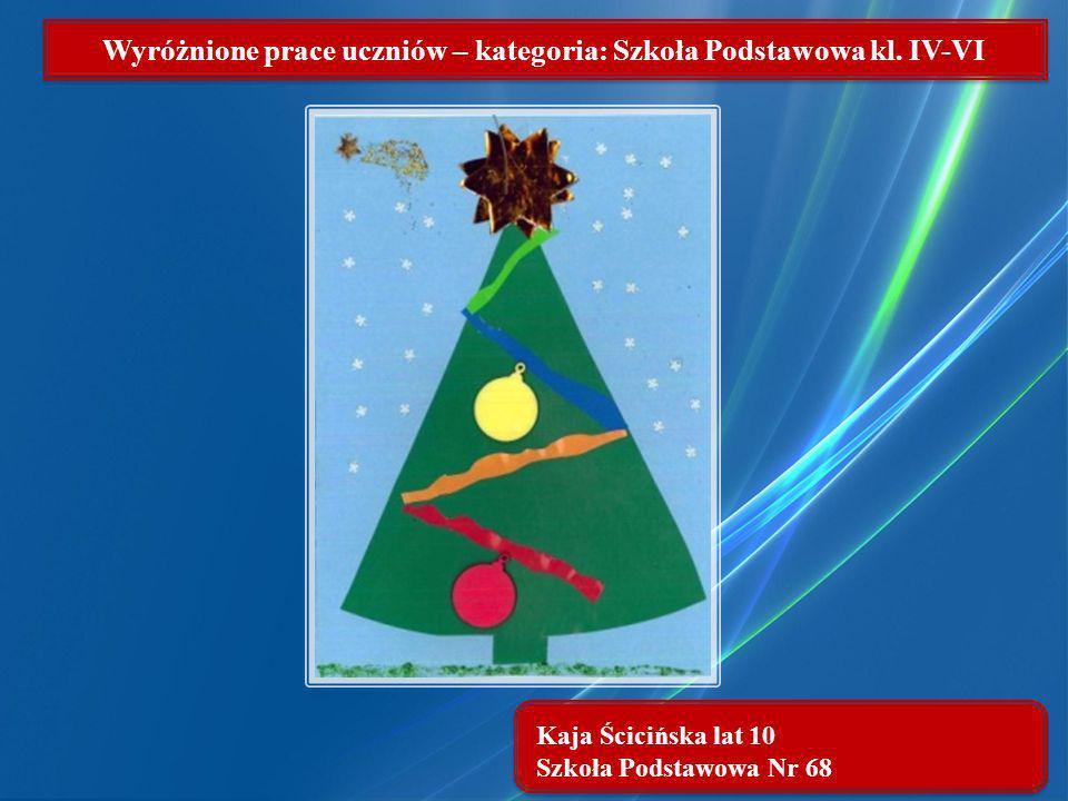 Kaja Ścicińska lat 10 Szkoła Podstawowa Nr 68 Wyróżnione prace uczniów – kategoria: Szkoła Podstawowa kl. IV-VI