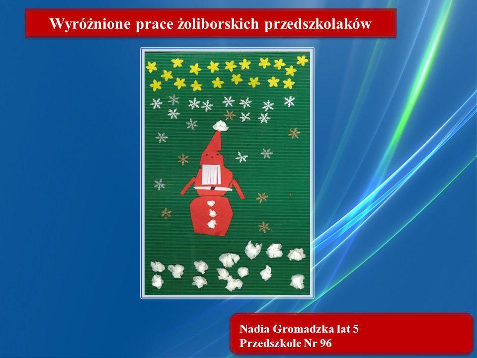 Nadia Gromadzka lat 5 Przedszkole Nr 96 Wyróżnione prace żoliborskich przedszkolaków