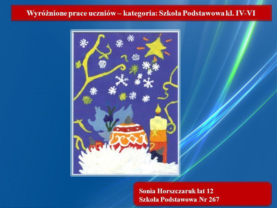 Sonia Horszczaruk lat 12 Szkoła Podstawowa Nr 267 Wyróżnione prace uczniów – kategoria: Szkoła Podstawowa kl. IV-VI