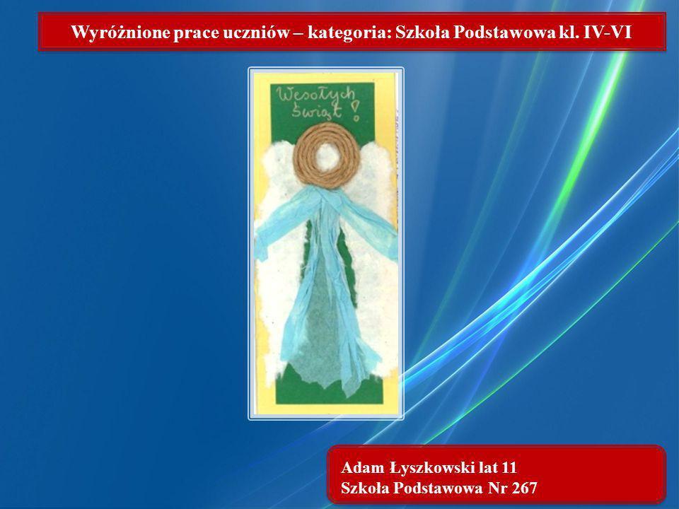 Adam Łyszkowski lat 11 Szkoła Podstawowa Nr 267 Wyróżnione prace uczniów – kategoria: Szkoła Podstawowa kl. IV-VI