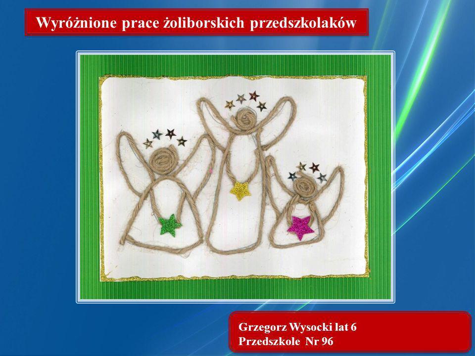 Grzegorz Wysocki lat 6 Przedszkole Nr 96 Wyróżnione prace żoliborskich przedszkolaków