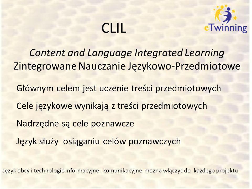 Content and Language Integrated Learning Zintegrowane Nauczanie Językowo-Przedmiotowe Głównym celem jest uczenie treści przedmiotowych Cele językowe w