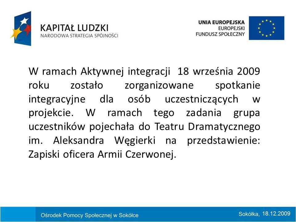 W ramach Aktywnej integracji 18 września 2009 roku zostało zorganizowane spotkanie integracyjne dla osób uczestniczących w projekcie.