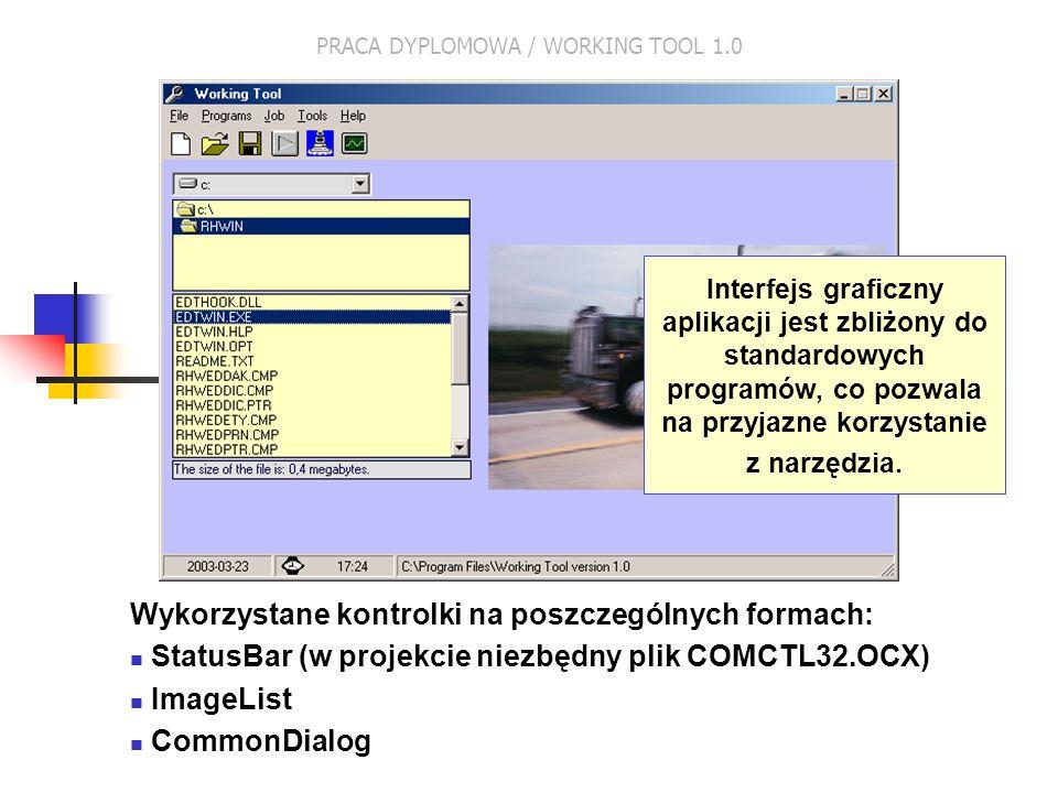 Wykorzystane kontrolki na poszczególnych formach: StatusBar (w projekcie niezbędny plik COMCTL32.OCX) ImageList CommonDialog Interfejs graficzny aplik