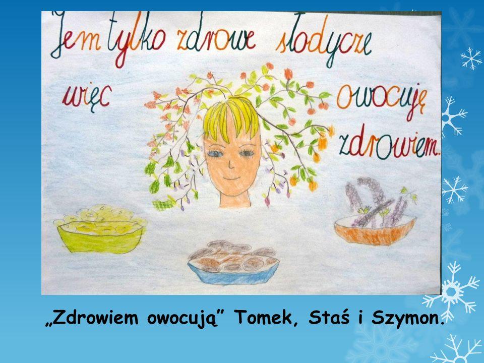 Zdrowiem owocują Tomek, Staś i Szymon.