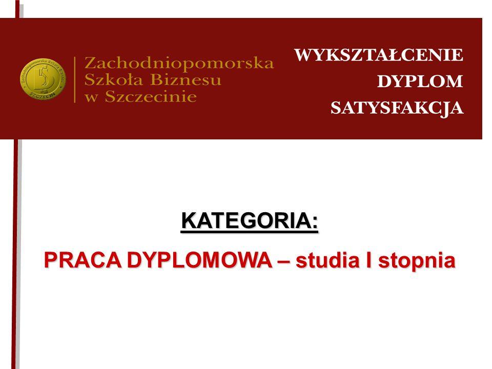 KATEGORIA: PRACA DYPLOMOWA – studia I stopnia