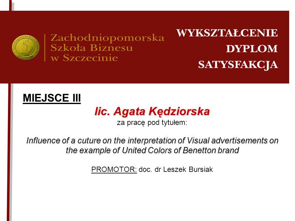 MIEJSCE III lic.Agata Kędziorska lic. Agata Kędziorska za pracę pod tytułem: Influence of a cuture on the interpretation of Visual advertisements on t