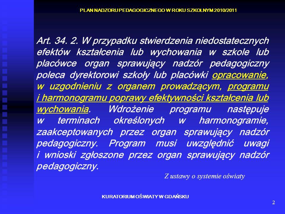 3 KURATORIUM OŚWIATY W GDAŃSKU PLAN NADZORU PEDAGOGICZNEGO W ROKU SZKOLNYM 2010/2011 Art.