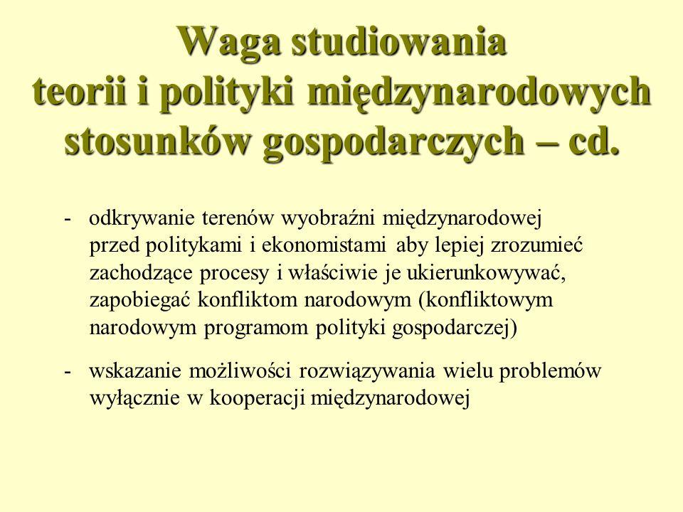 Waga studiowania teorii i polityki międzynarodowych stosunków gospodarczych – cd.