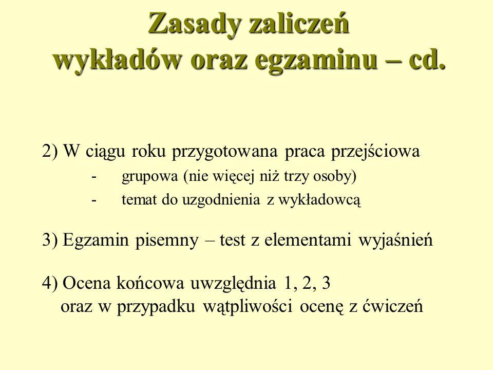 Zasady zaliczeń wykładów oraz egzaminu – cd.