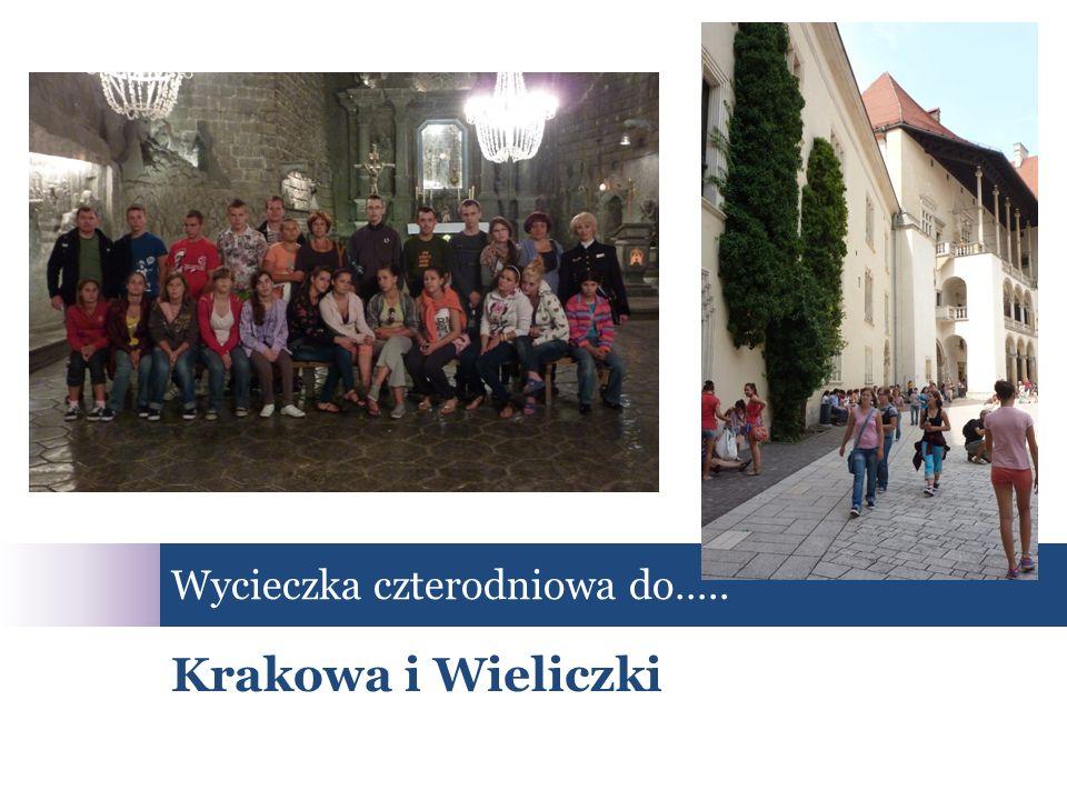 Krakowa i Wieliczki Wycieczka czterodniowa do…..