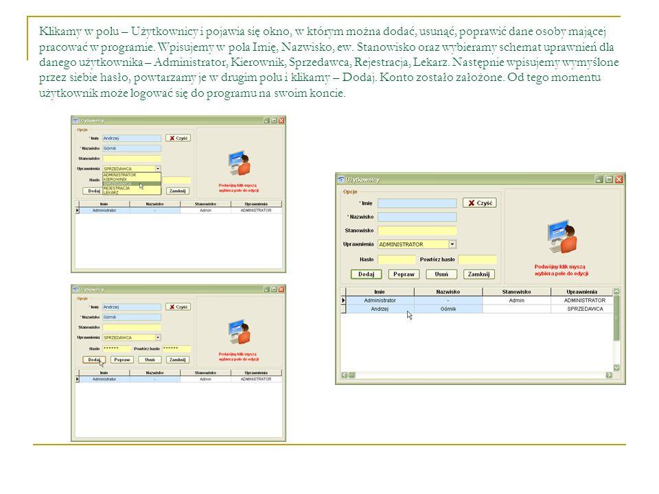 Klikamy w polu – Użytkownicy i pojawia się okno, w którym można dodać, usunąć, poprawić dane osoby mającej pracować w programie. Wpisujemy w pola Imię