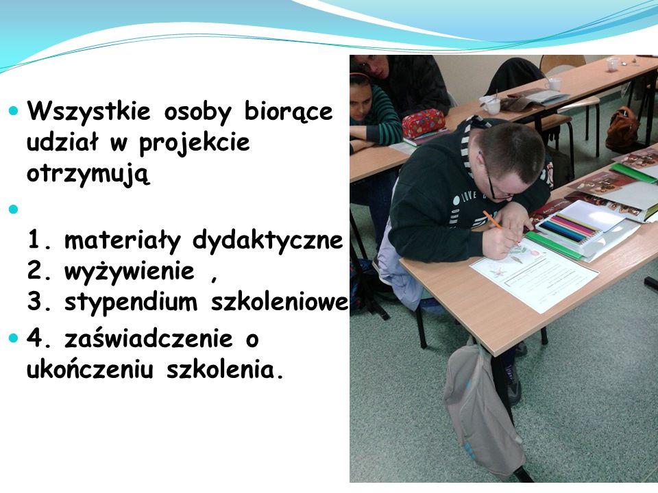 Wszystkie osoby biorące udział w projekcie otrzymują 1. materiały dydaktyczne 2. wyżywienie, 3. stypendium szkoleniowe 4. zaświadczenie o ukończeniu s